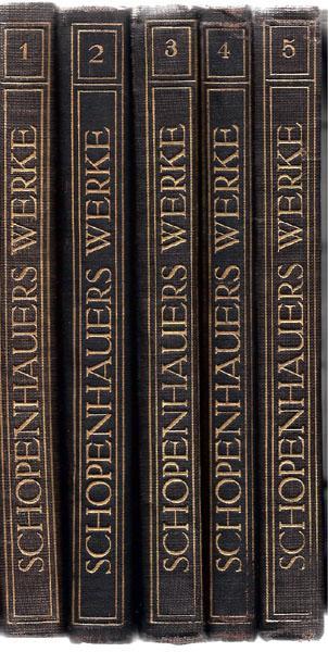 Schopenhauer's Sämmtliche Werke in fünf Bänden (=: Schopenhauer, Arthur