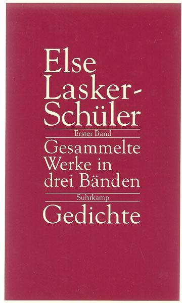 Gedichte 1902-1943. Herausgegeben von Friedhelm Kemp (= Gesammelte Werke in drei Bänden. Band 1) - Lasker-Schüler, Else