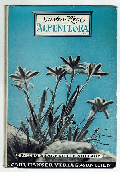 Alpenflora. Die verbreitetsten Alpenpflanzen von Bayern, Österreich: Hegi, Gustav