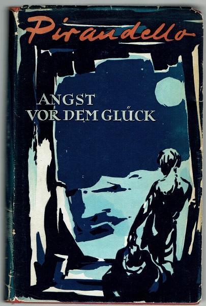 Angst vor dem Glück. Novellen. Ins Deutsche: Pirandello, Luigi