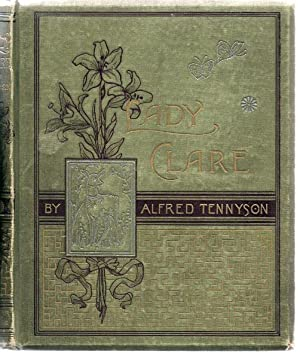 Lady Clare. 22 Illustrations by Alfred Fredericks,: Tennyson, Alfred