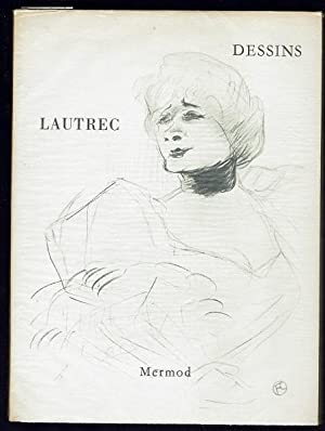 Dessins de Toulouse-Lautrec. Pages de Henri Focillon. Catalogue d' Edouard Julien