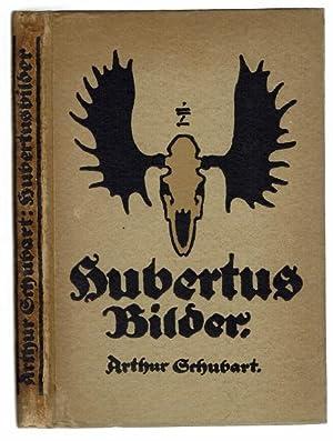 Hubertusbilder. Buchschmuck von Ludwig Hohlwein: Schubart, Arthur