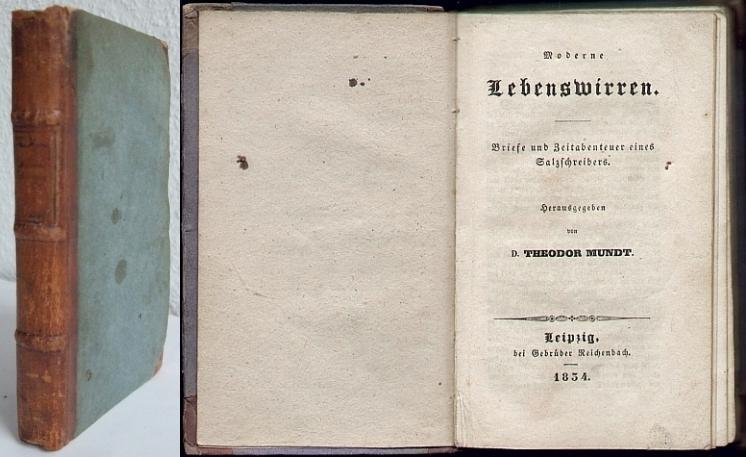 Moderne Lebenswirren. Briefe und Zeitabenteuer eines Salzschreibers.: Mundt, Theodor: