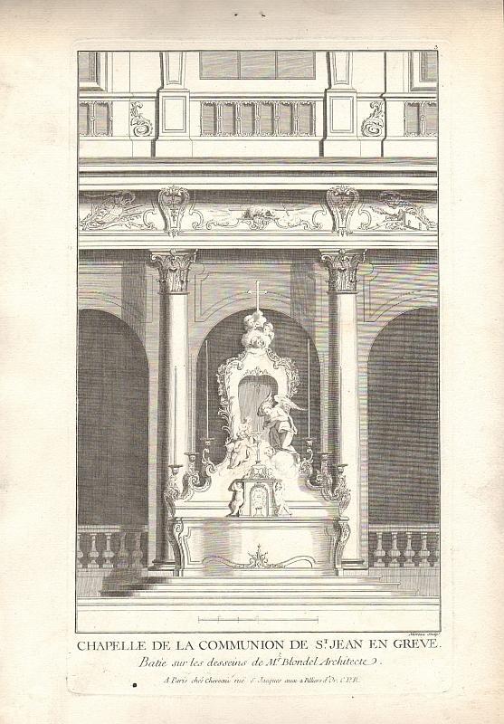 Chapelle de la Communion de St. Jean en Greve. Batie sur les desseins de Mr. Blondel Architecte. Original-Radierung von Moreau nach Blondel.