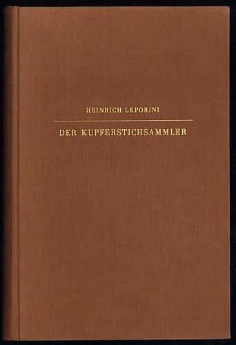 Der Kupferstichsammler. Ein Nachschlagebuch der druckgraphischen Kunst.: Leporini, Heinrich: