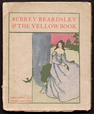 Aubrey Beardsley & The Yellow Book.: Beardsley, Aubrey -