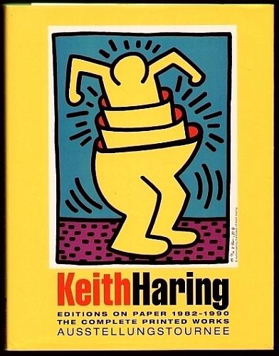 Keith Haring. Editions on paper 1982-1990. Das: Haring, Keith -