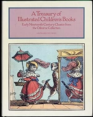 A Treasury of Illustrated Children's Books. Early Nineteenth-Century Classics from the Osborne Co...