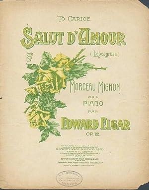 Salut d'Amour (Liebesgruss). Morceau Mignon pour Piano: Elgar, Edward: