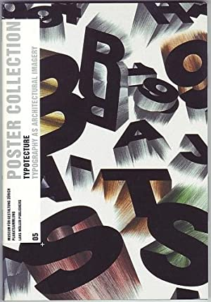 Poster Collection 05: Typotecture. Typography as architectural imagery - Typotektur. Typografie a...