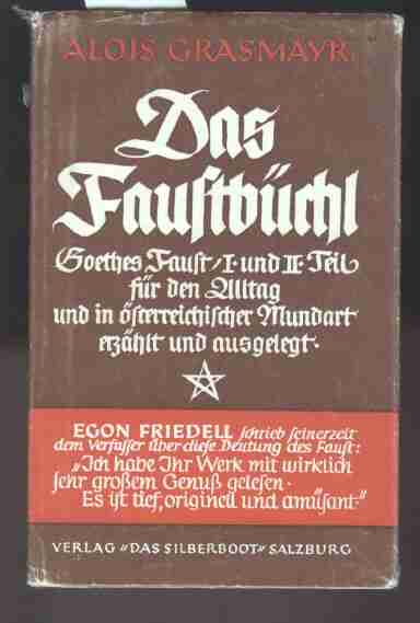Das Faustbüchl. Goethes Faust I. und II.: Grasmayr Alois