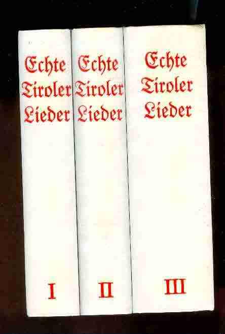 Echte Tiroler Lieder. Ergänzte und kommentierte Neuausgabe: Kohl Franz Friedrich