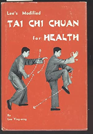 Lee s Modified Tai Chi Chuan for: Ying-arng Lee