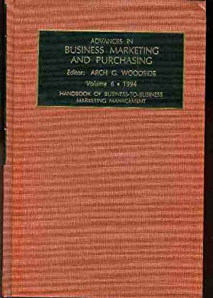 Advances in Business marketing and Purchasing. Vol.6.Handbook of Business-to-Business Marketing M...