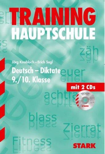 Training Deutsch Hauptschule/Mittelschule / Hauptschule / Deutsch - Diktate 9./10. Klasse. Mit 2 CDs. - Knobloch, Jörg und Erich Segl