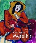 Marianne Werefkin. - Fäthke, Bernd und Marianne von [Ill.] Werefkin