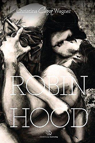 Robin Hood (Fantasy Romane) - Christina, Cara Wagner