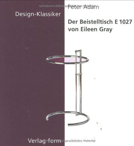 Der Beistelltisch E 1027 von Eileen Gray.