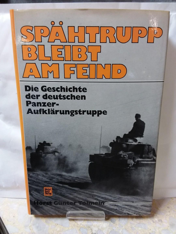 Spähtrupp bleibt am Feind : d. Geschichte: Tolmein, Horst Günter: