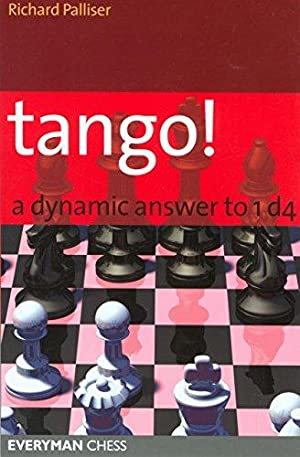 Tango! A Dynamic Answer to 1 d4: A Complete Defence to 1 D4.