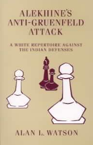 Alekhine's Anti-gruenfeld Attack 1.d4 f6 / 2.c4 g6 / 3.f3! A White Repertoire Against The Indian ...