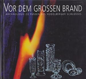 Vor dem grossen Brand : Archäologie zu: Lutz, Dietrich [Red.]:
