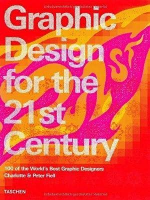 Graphic Design of the 21st Century. Grafikdesign: Fiell, Charlotte J.
