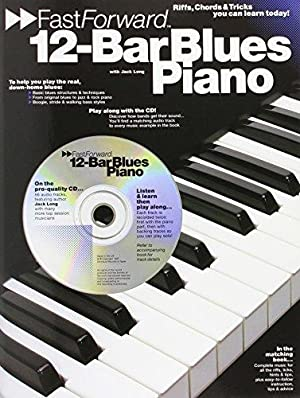 12-Bar Blues Piano - Fast Forward Series: Riffs, Licks & Tricks You Can Learn Today! [With Play A...