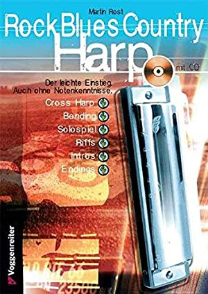 Rock blues country harp : Cross Harp, Bending, Solospiel, Riffs, Licks, Intros, Endings ; mit CD.
