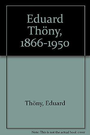 Eduard Thöny : 1866 - 1950 ;: Thöny, Eduard (Ill.),