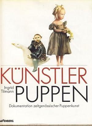 Künstlerpuppen : die zeitgenössische Puppenkunst.: Tilmann, Ingrid und