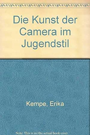 Die Kunst der Camera im Jugendstil: Kempe, Erika und