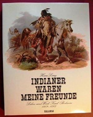 Indianer waren meine Freunde : Leben u.: Läng, Hans: