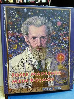 Josef Madlener. Mein Kosmos: Joseph, Kiermeier-Debre und