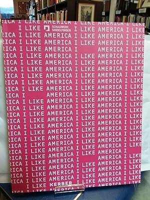 I Like America Schauwerk Sindelfingen.: The, Schaufler Foundation