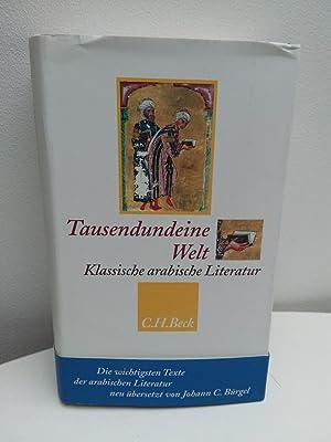 Tausendundeine Welt: Klassische arabische Literatur vom Koran: Bürgel, Johann Christoph: