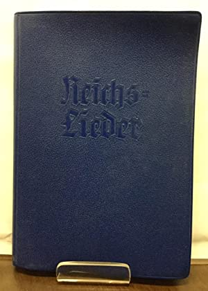 Reichs-Lieder. Deutsches Gemeinschafts-Liederbuch.