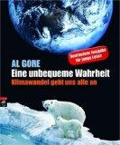 Eine unbequeme Wahrheit : Klimawandel geht uns: Gore, Albert: