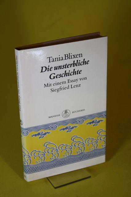 Die unsterbliche Geschichte (Manesse-Bücherei, Band 50) - Aus dem Englischen übertragen von W. E. Süskind. Mit einem Essay von Siegfried Lenz. - Blixen, Tania