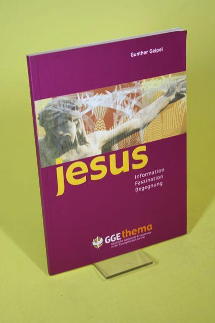 Jesus - Information - Faszination - Begegnung