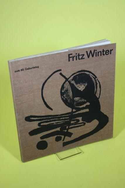 Fritz Winter zum 60. Geburtstag.: Gabler, Karl-Heinz und
