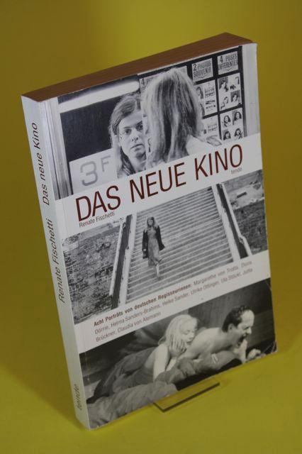 Das neue Kino: Acht Porträts von deutschen Regisseurinnen : Helke Sander, Claudia von Alemann ... [et al.]
