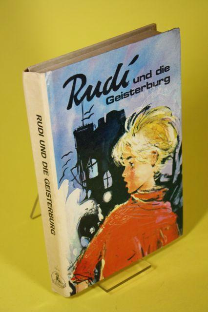 Rudi und die Geisterburg. - Eine Erzählung: Kolnberger, Anton