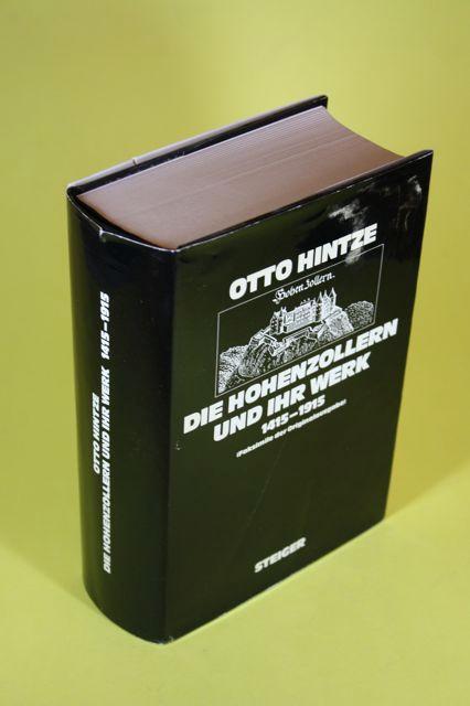 Die Hohenzollern und ihr Werk - 1415-1915: Hintze, Otto