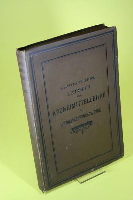 Dr. A. Cloetta  s Lehrbuch der Arzneimittellehre: Filehne, Dr. Wilhelm