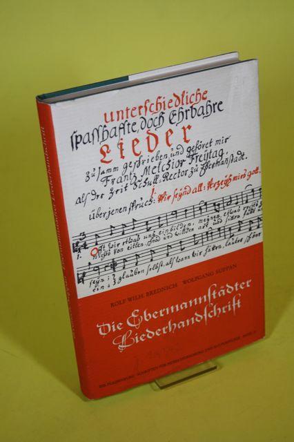 Die Ebermannstädter Liederhandschrift - Plassenburg-Schriften für Heimatforschung: Brednich, Rolf Wilh.