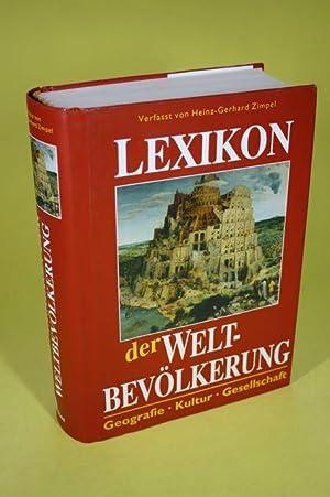 Lexikon der Weltbevölkerung - Geografie - Kultur - Gesellschaft: Zimpel, Heinz-Gerhard / ...