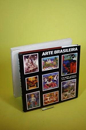 Arte Brasileira - Preföcio do Prof. P:M. Bardi Diretor do Museu de Arte de Sao Paulo: Ayala, ...