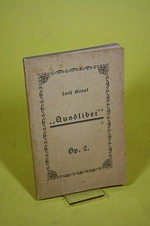 Quodlibet - Op. 2.: Kittel, Carl